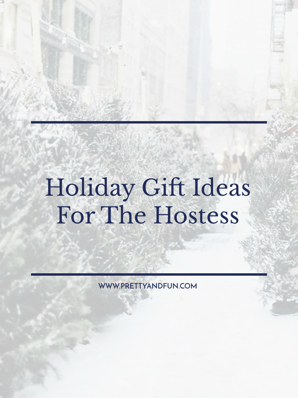 Holiday Gift Ideas for the Hostess.