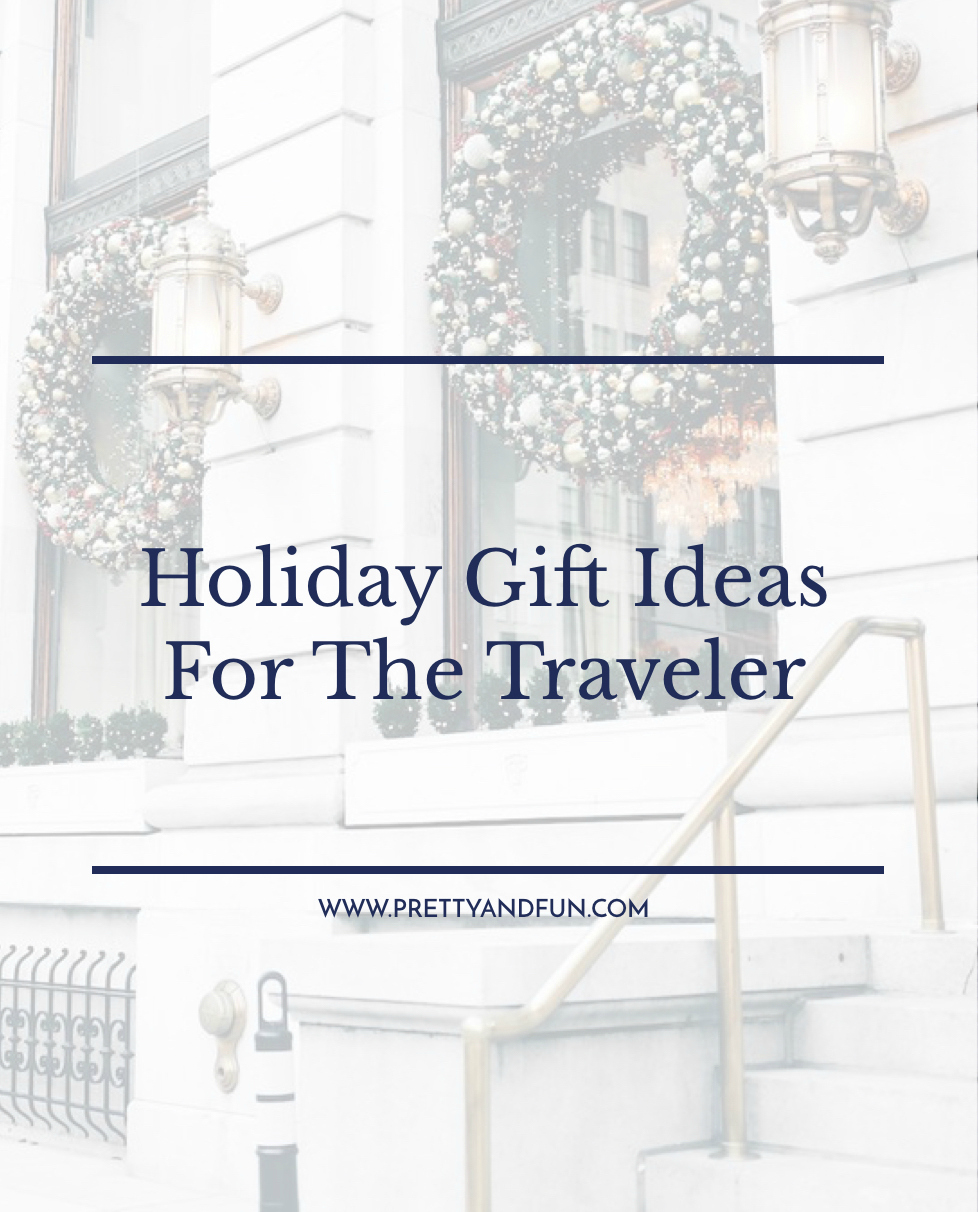 Holiday Gift Ideas for the Traveler.